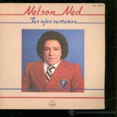 Discos de vinilo: SINGLE DE NELSON NED. TUS OJOS CASTAÑOS. GAMMA. . Lote 28097275