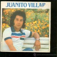 Discos de vinilo: SINGLE DE JUANITO VILLAR. AMANECIO. . Lote 28097320