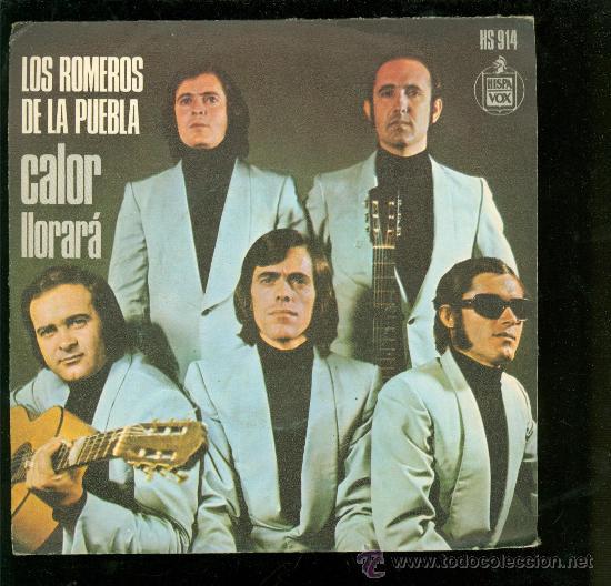 SINGLE DE LOS ROMEROS DE LA PUEBLA. CALOR. LLORARA. HISPA VOX. (Música - Discos - Singles Vinilo - Otros estilos)