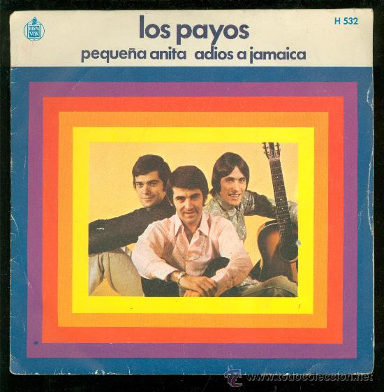 SINGLE DE LOS PAYOS. PEQUEÑA ANITA. ADIOS A JAMAICA. HISPA VOX. (Música - Discos - Singles Vinilo - Otros estilos)
