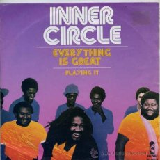 Discos de vinilo: INNER CIRCLE / EVERYTHING IS GREAT / PLAYING IT (SINGLE 79). Lote 28098054