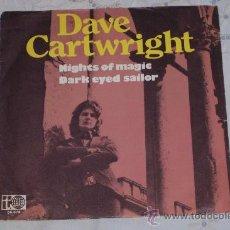 Discos de vinilo: DAVE CARTWRIGHT 7´SG HIGHTS OF MAGICS ED.SPAIN 1974-ESTADO NUEVO. Lote 28124747