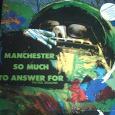 Discos de vinilo: MANCHESTER SO MUCH TO ANSWER FOR THE PEEL SESSIONS DOBLE DISCO. Lote 28226507