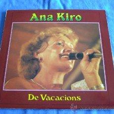 Discos de vinilo: ANA KIRO, DE VACACIONES. Lote 28229817