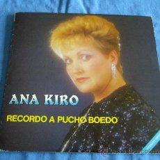 Discos de vinilo: ANA KIRO, RECORDO A PUCHO BOEDO. Lote 28229882