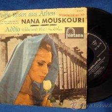 Discos de vinilo: - NANA MOUSKOURI - WEIBE ROSEN AUS ATHEN/ADDIO - EDICIÓN ALEMANA AÑOS1960. Lote 28246511