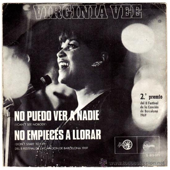VIRGINIA VEE – I CAN'T SEE NOBODY / DON'T START TO CRY – SG SPAIN 1969 – SINTONIA S-813-071 (Música - Discos de Vinilo - EPs - Funk, Soul y Black Music)