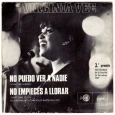 Discos de vinilo: VIRGINIA VEE – I CAN'T SEE NOBODY / DON'T START TO CRY – SG SPAIN 1969 – SINTONIA S-813-071. Lote 28283501