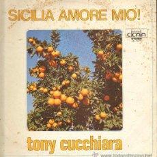 Discos de vinilo: TONY CUCCHIARA - SICILIA AMORE MIO! - LP. Lote 28290995