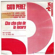 Discos de vinilo: GATO PEREZ – CHA CHA CHA DE LA LOCURA – SG PROMO SPAIN 1986 – PICAP 60 0010. Lote 28309705