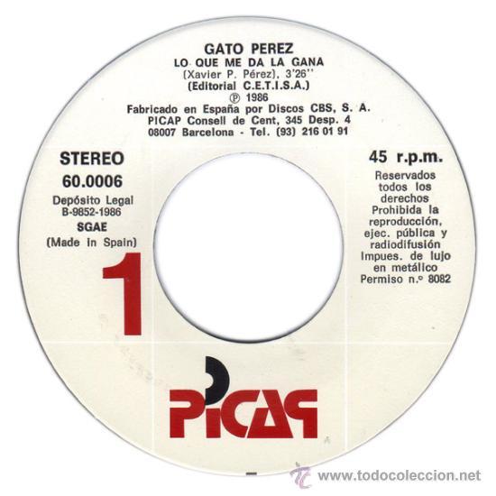 Discos de vinilo: GATO PEREZ – LO QUE ME DA LA GANA / BARCA, CIELO Y OLA – SG PROMO SPAIN 1986 – PICAP 60 0006 - Foto 2 - 28309844
