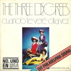 Discos de vinilo: THE THREE DEGREES SINGLE SELLO PHILADELPHIA AÑO 1974. Lote 28311521