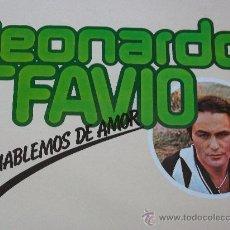 Disques de vinyle: LEONARDO FAVIO,HABLEMOS DEL AMOR DEL 78 EDICION ESPAÑOLA. Lote 230517830