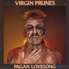 Discos de vinilo: VIRGIN PRUNES - PAGAN LOVESONG / DAVE-ID IS DEAD (SG 7') NUEVO. Lote 28377443