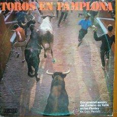 Discos de vinilo: LP TOROS EN PAMPLONA (1.971) SAN FERMÍN. CÍRCULO DE LECTORES. ORLADOR. ¡COMO NUEVO!. Lote 28391793