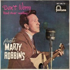 Discos de vinilo: MARTY ROBBINS - DON´T WORRY + 3 (EP DE 4 CANCIONES) PHILIPS 1962 - EX/VG++. Lote 28403158