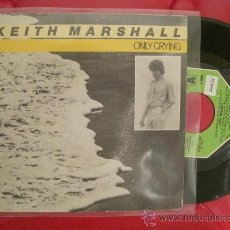 Discos de vinilo: KEITH MARSHALL - ONLY CRYING. Lote 28409224