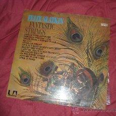 Discos de vinilo: FELIX SLATKIN, LP FANTASTIC STRINGS SUA 20.123 BRASIL VER FOTO ADICIONAL. Lote 28429052