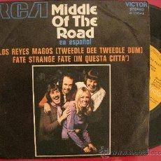 Discos de vinilo: MIDDLE OF THE ROAD - LOS REYES MAGOS ( TWEEDLE DEE TWEEDLE DUM ). Lote 28443154
