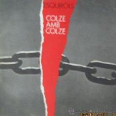 Discos de vinilo: GRUP ESQUIROLS - COLZE A COLZE. Lote 28465276