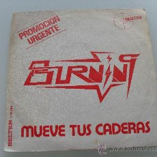 Discos de vinilo: BURNING - MUEVE TUS CADERAS 1979 PROMO. Lote 28465461