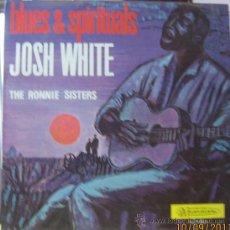 Discos de vinilo: BLUES & SPIRITUALS - JOSH WHITE. Lote 28466484