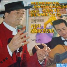 Discos de vinilo: MEMORIAS ANTOLOGICAS DEL CANTE FLAMENCO-PEPE MARCHENA-ORIGINAL BELTER 1963. Lote 28475061