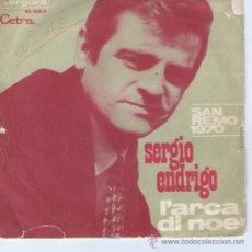 Discos de vinilo: SERGIO ENDRIGO - 45 SPAIN PS - L ARCA DI NOE / DALL AMERICA - SAN REMO 1970. Lote 28484948