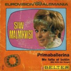 Discos de vinilo: SIW MALMKVIST - PRIMABALLERINA / ME FALTA EL BOTÓN - SINGLE 1969 - EUROVISIÓN '69. Lote 28488267