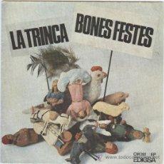 Discos de vinilo: LA TRINCA - BONES FESTES (EP) 1970 - CANÇÓ CATALANA - DISCOGRAFICA EDIGSA. Lote 28524252