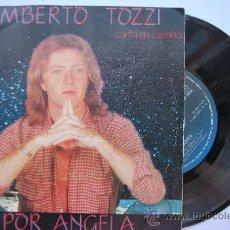Discos de vinilo: SINGLE DE UMBERTO TOZZI: POR ANGELA. Lote 28536131