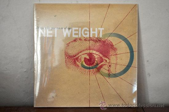 NET WEIGHT - EL OJO Y LO QUE NO ES EL OJO (Música - Discos - LP Vinilo - Grupos Españoles de los 90 a la actualidad)