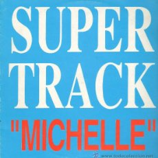 Discos de vinilo: SUPERTRACK AND DJ COMPANY - MICHELLE (LENNON / MCCARTNEY) (3 VERSIONES) - MAXISINGLE - 1994. Lote 28602819