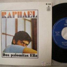 Disques de vinyle: RAPHAEL - DOS PALOMITAS / ELLA. Lote 28630020