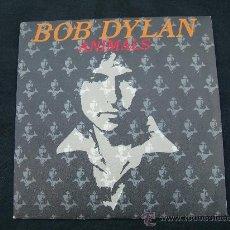Discos de vinilo: BOB DYLAN // ANIMALS. Lote 28652369