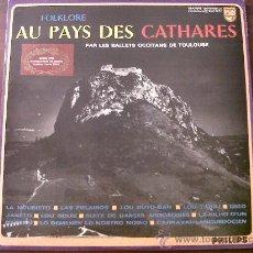 Discos de vinilo: LP FOLKLORE AU PAYS DES CATHARES-PAR LES BALLETS OCCITANS DE TOULOUSE (1974?)FRANCE. Lote 28663567