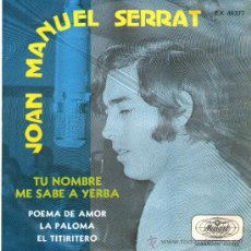 Discos de vinilo: JOAN MANUEL SERRAT - EP VINILO 7'' - EDITADO EN MÉXICO / MÉJICO - LA PALOMA + 3 - MUSART 1970. Lote 28677857