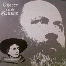 Discos de vinilo: LP OGERET CHANTE BRUANT-FOLK-1978 ENREGITRE AUX STUDIOS SIDNEY BECHET-. Lote 28685719