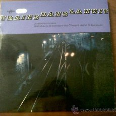 Discos de vinilo: LP TRAINS DANS LA NUIT-'POEME FERROVIAIRE' REALISE AVEC LE CONCOURS DES CHEMINS DE FER BRITANNIQUES. Lote 28686386