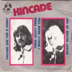 Discos de vinilo: SINGLE - KINCADE - DREAMS ARE TEN A PENNY - ED. PENNY FARTHING - AÑO 1973 - R- FR. Lote 28690169