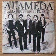 Discos de vinilo: ALAMEDA - AMANECER EN EL PUERTO - SINGLE CBS 1979. EXCELENTE ESTADO. Lote 28742386