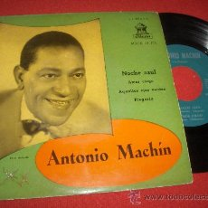 Discos de vinilo: ANTONIO MACHIN NOCHE AZUL/ AMOR CIEGO EP 1958 ODEON. Lote 28744731