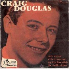 Discos de vinilo: CRAIG DOUGLAS - ONLY SIXTEEN + 3 (EP DE 4 CANCIONES) DISCOPHON 1960 - VG++/VG++. Lote 28769439