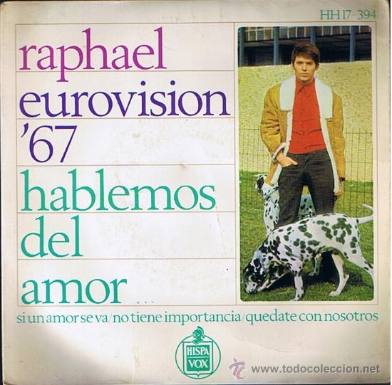 EP - RAPHAEL - EUROVISION'67 HABLEMOS DEL AMOR, SI UN AMOR SE VA - HISPAVOX - 1967 SPAIN (Música - Discos de Vinilo - EPs - Festival de Eurovisión)