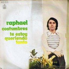 Discos de vinilo: EP - RAPHAEL - COSTUMBRES, TE ESTOY QUERIENDO TANTO- HISPAVOX - 1972 SPAIN. Lote 28794975