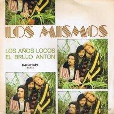 Discos de vinilo: EP - LOS MISMOS - LOS AÑOS LOCOS, EL BRUJO ANTON - BELTER - 1974 SPAIN . Lote 28796865
