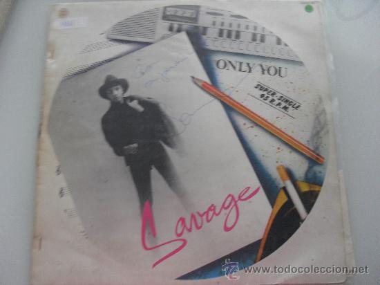 SAVAGE - ONLY YOU - MAXI 1984 FIRMADO POR EL ARTISTA (Música - Discos de Vinilo - Maxi Singles - Cantautores Extranjeros)
