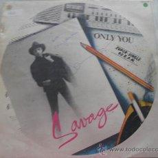 Discos de vinilo: SAVAGE - ONLY YOU - MAXI 1984 FIRMADO POR EL ARTISTA. Lote 28802076