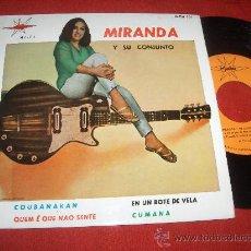 Discos de vinilo: MIRANDA Y SU CONJUNTO COUBANAKAN / EN UN BOTE DE VELA ..+2 7