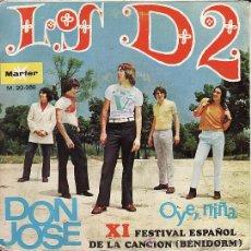 Discos de vinilo: LOS D2 - XI FESTIVAL DE LA CANCION BENIDORM -DON JOSE - OYE MI NIÑA -MARFER 1969. Lote 28819426